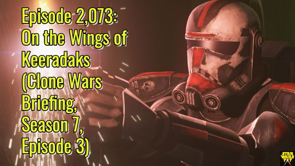 2073-star-wars-clone-wars-briefing-on-the-wings-of-keeradaks-yt