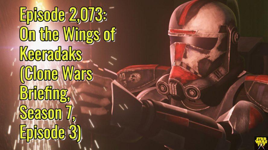 2073-star-wars-clone-wars-briefing-on-the-wings-of-keeradaks-yt