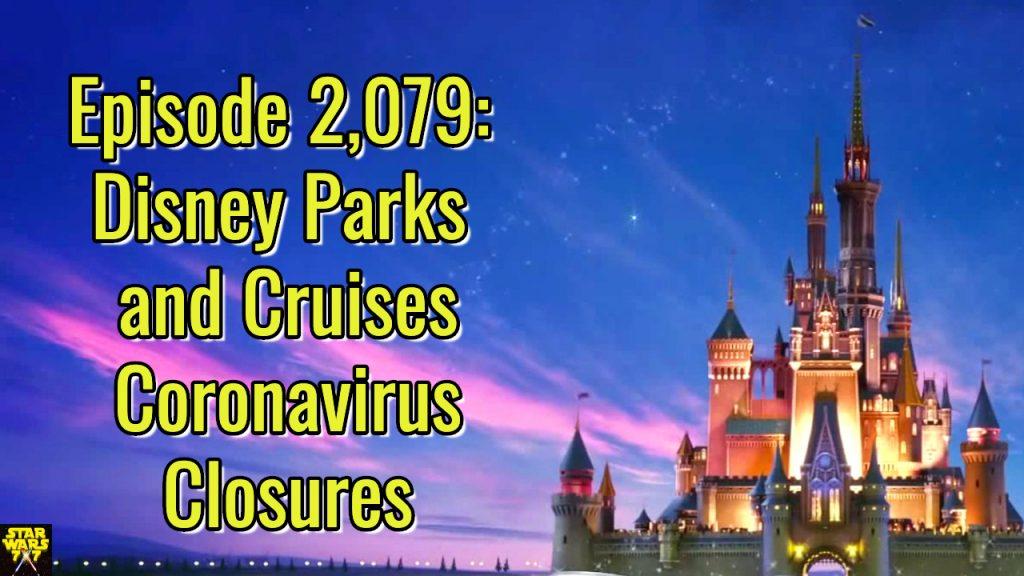 2079-star-wars-disney-parks-cruises-coronavirus-closures-yt