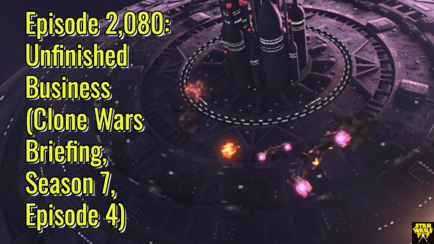 2080-star-wars-clone-wars-briefing-unfinished-business-yt