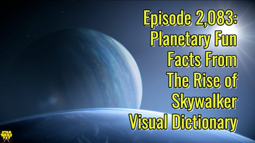 2083-star-wars-rise-of-skywalker-visual-dictionary-planets-yt