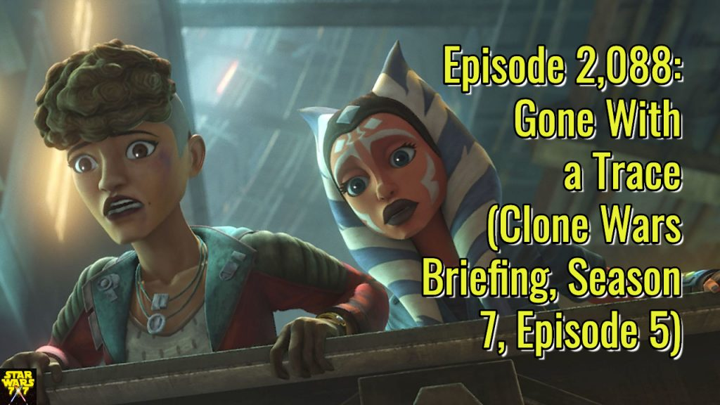 2088-star-wars-clone-wars-briefing-gone-with-a-trace-yt