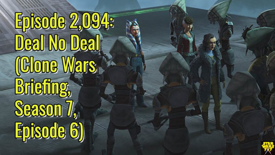 2094-star-wars-clone-wars-briefing-deal-no-deal-yt