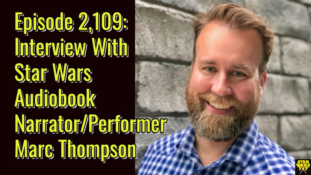 2012-star-wars-interview-audiobook-narrator-performer-marc-thompson-yt