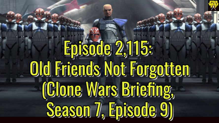 2115-star-wars-clone-wars-briefing-old-friends-not-forgotten-yt