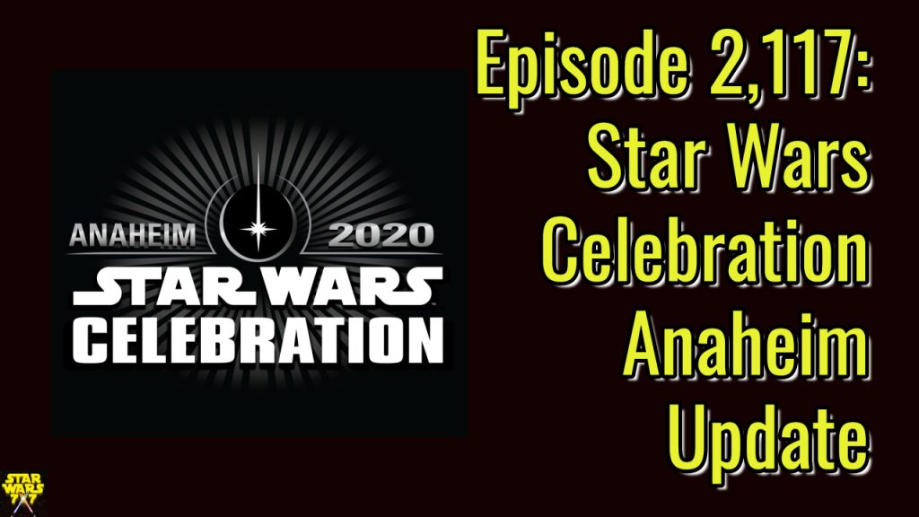 2117-star-wars-celebration-anaheim-update-yt