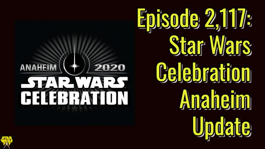 2117-star-wars-celebration-anaheim-update-yt