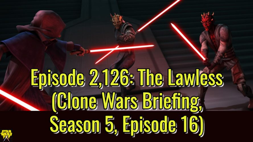 2126-star-wars-clone-wars-briefing-lawless-yt