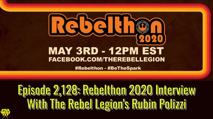 2128-star-wars-rebelthon-2020-rubin-polizzi-rebel-legion-yt