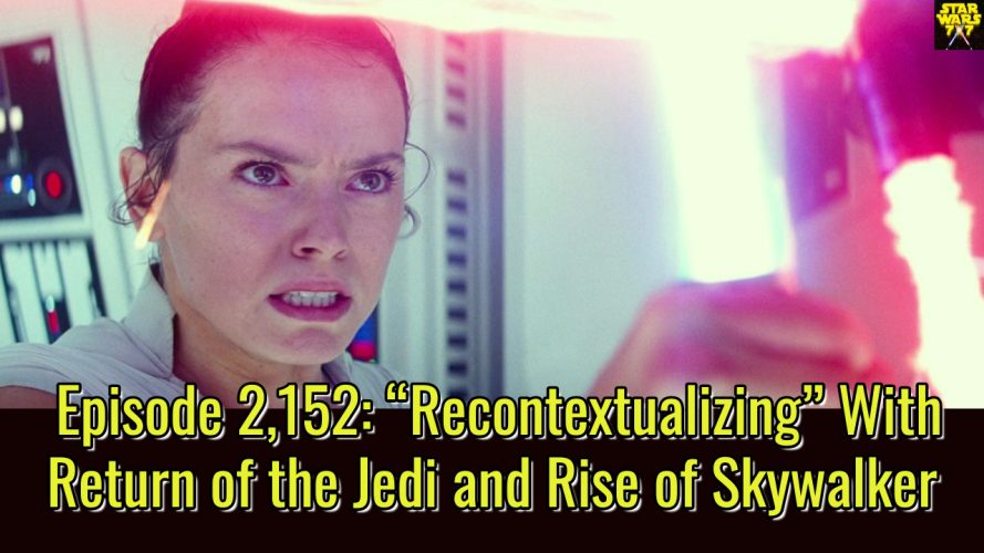 2152-star-wars-return-of-the-jedi-the-rise-of-skywalker-recontextualizing-yt