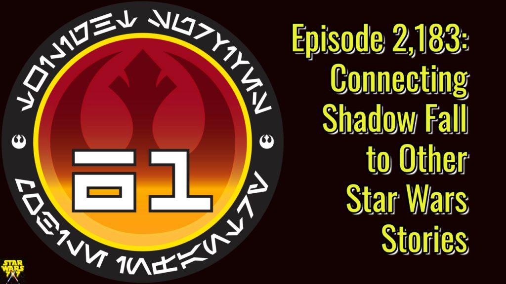 2183-star-wars-shadow-fall-star-wars-stories-yt