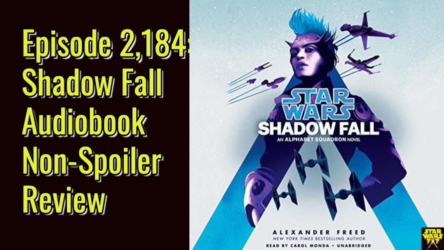 2184-star-wars-shadow-fall-audiobook-review-yt