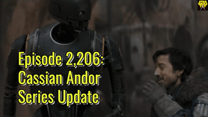 2206-star-wars-cassian-andor-series-update-yt
