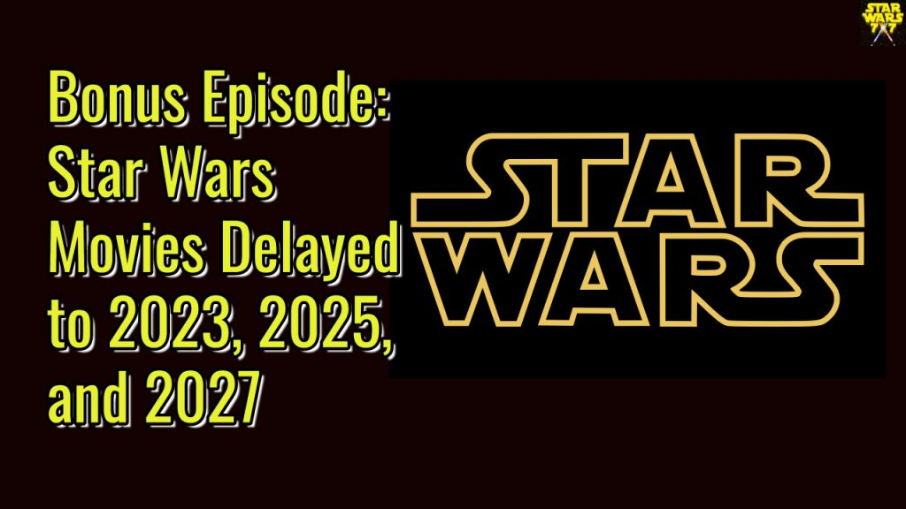 2211a-star-wars-movies-delayed-yt