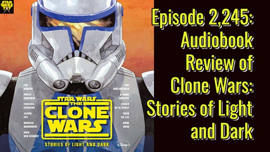 2245-star-wars-clone-wars-light-dark-audiobook-review-yt
