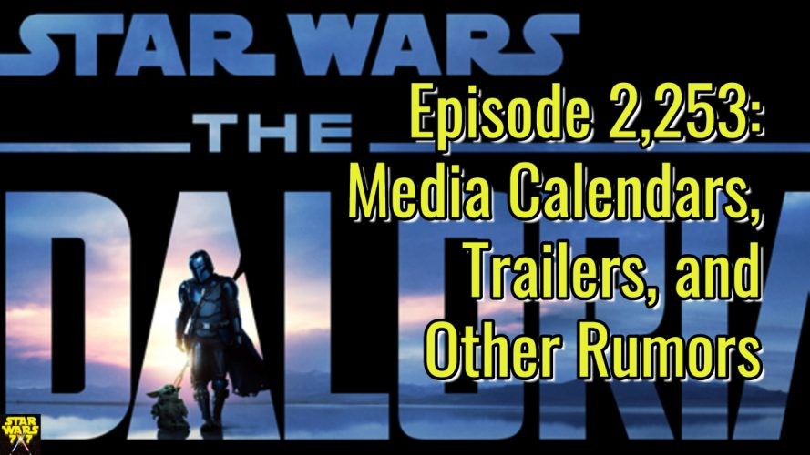 2253-star-wars-media-calendars-trailers-rumors-yt