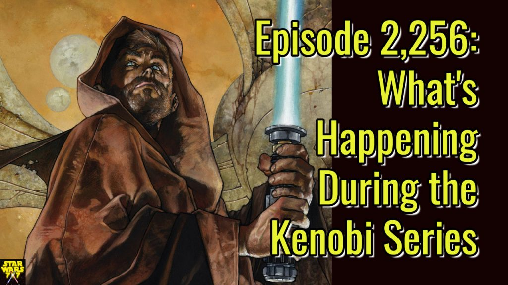2256-star-wars-kenobi-series-timeframe-yt