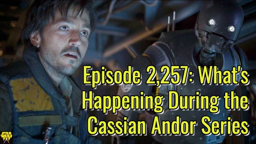 2257-star-wars-cassian-andor-series-timeframe-yt