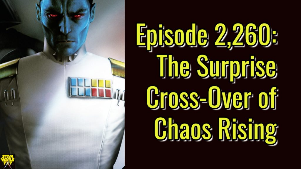 2260-star-wars-thrawn-ascendency-chaos-rising-crossover-yt
