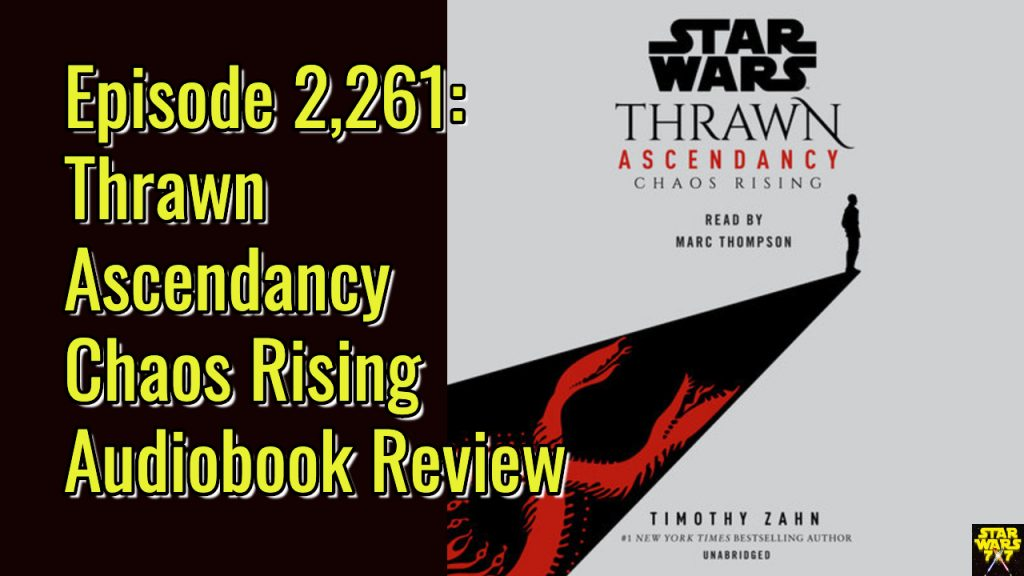 2261-star-wars-thrawn-ascendency-chaos-rising-audiobook-yt