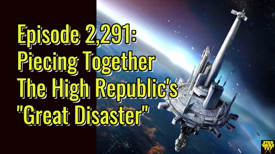 2291-star-wars-high-republic-great-disaster-yt
