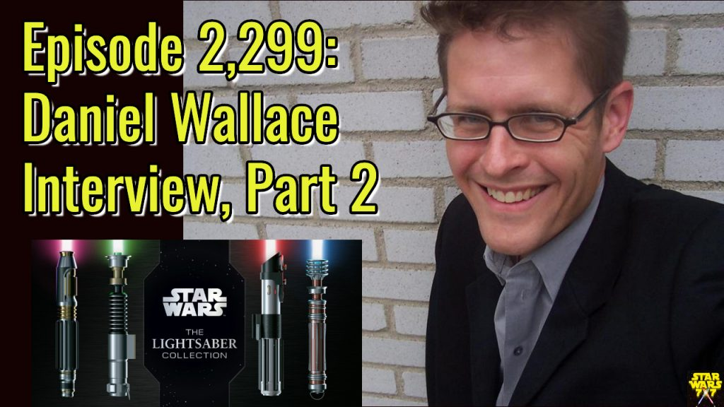 2299-star-wars-lightsaber-collection-daniel-wallace-interview-yt