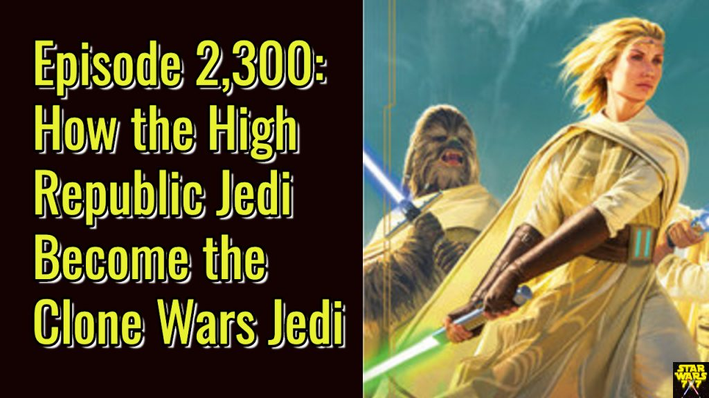 2300-star-wars-high-republic-jedi-clone-wars-jedi-yt