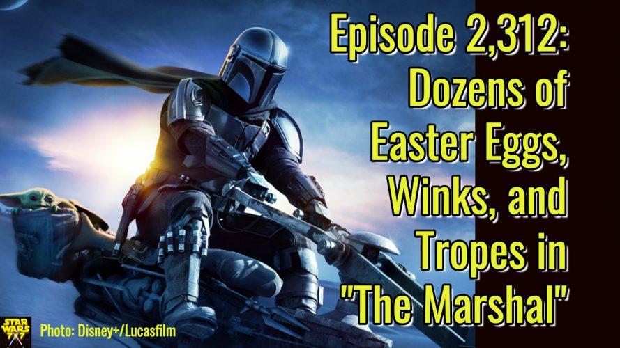 2312-star-wars-mandalorian-chapter-9-marshal-easter-eggs-yt