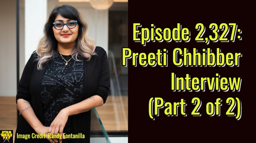2327-star-wars-preeti-chhibber-interview-yt