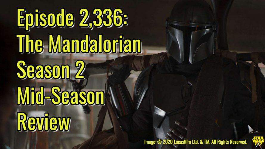 2336-star-wars-mandalorian-season-2-mid-season-review-yt