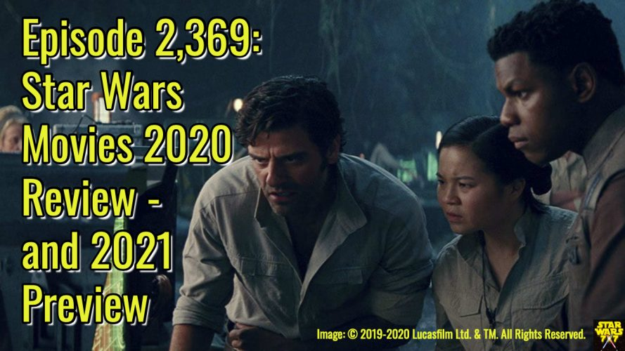 2369-star-wars-movies-2020-review-2021-preview-yt