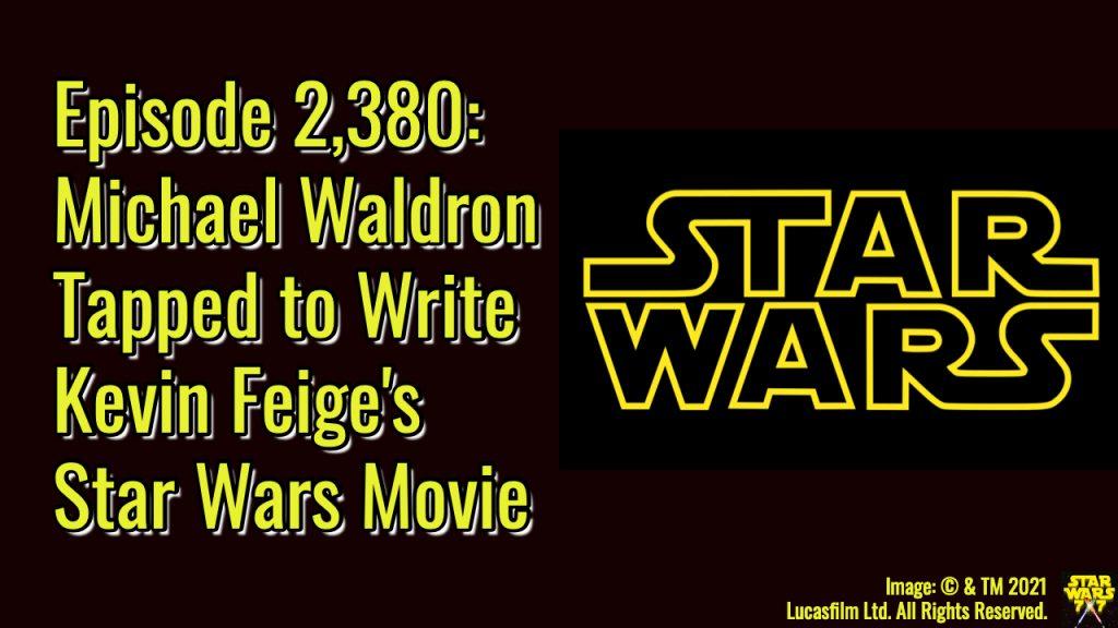 2380-star-wars-kevin-feige-michael-waldron-yt