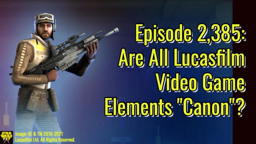 2385-star-wars-lucasfilm-games-canon-yt