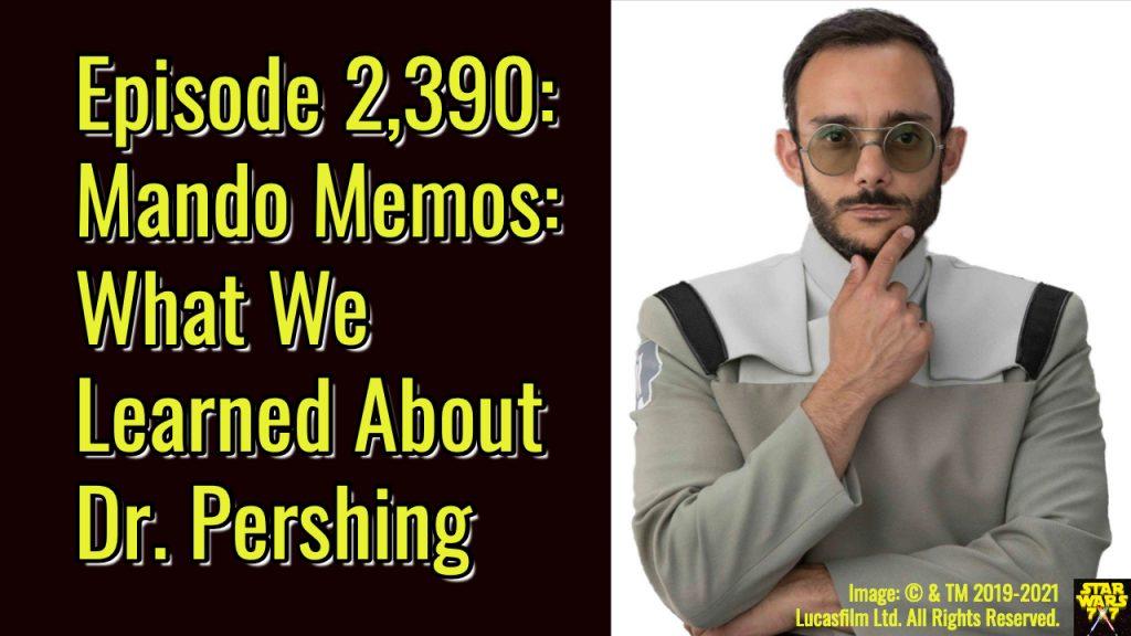 2390-star-wars-mando-memo-dr-pershing-yt