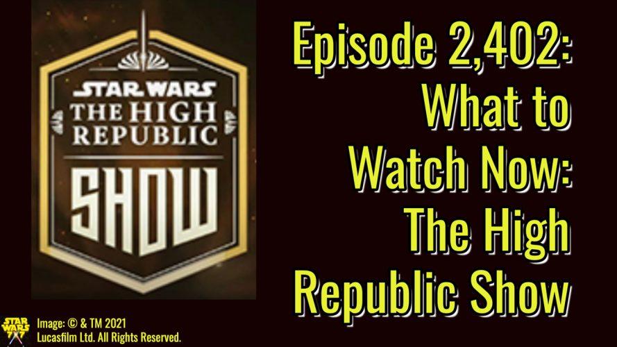 2402-star-wars-what-watch-next-high-republic-show-yt