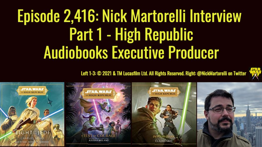 2416-star-wars-high-republic-audiobooks-nick-martorelli-interview-yt