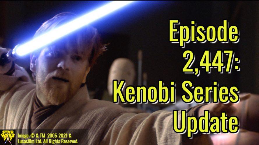 2447-star-wars-kenobi-series-update-yt