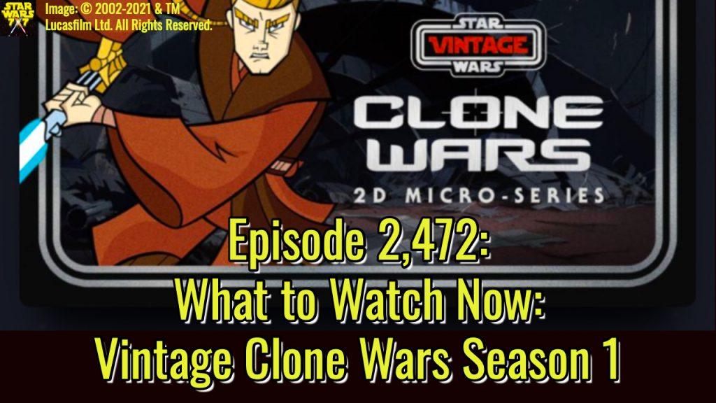 2472-star-wars-watch-new-vintage-clone-wars-season-1-yt