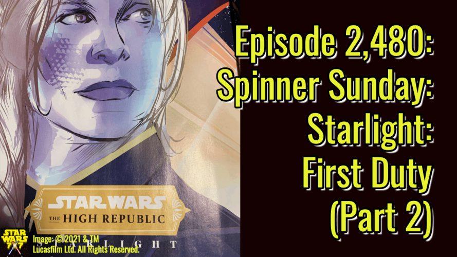2480-star-wars-spinner-sunday-starlight-first-duty-part-2-yt-2