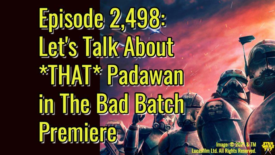 2498-star-wars-bad-batch-premiere-padawan-spoilers-yt