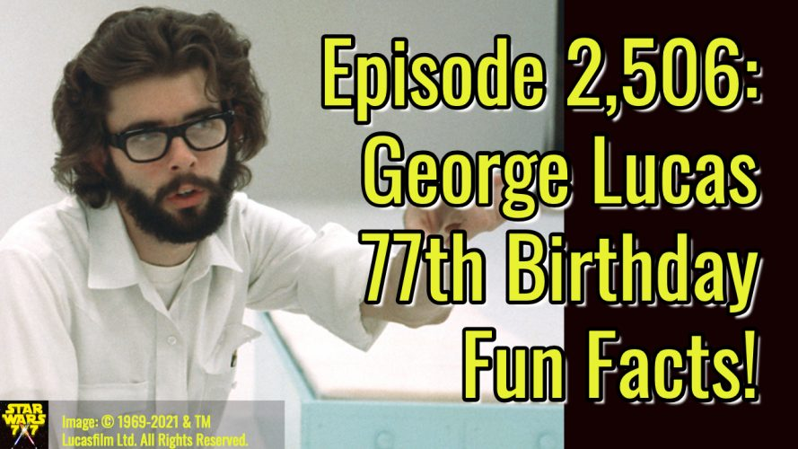 2506-star-wars-george-lucas-birthday-facts-yt