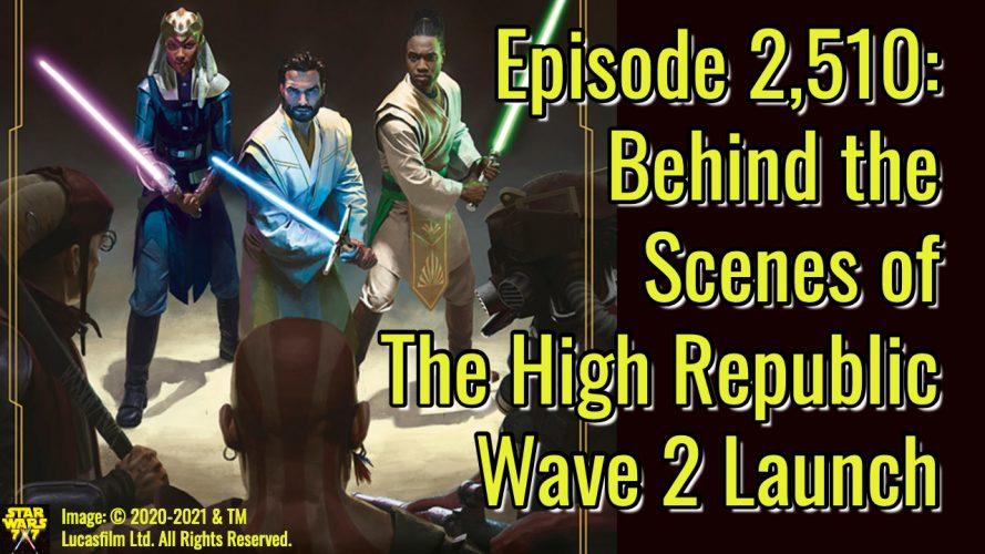 2510-star-wars-high-republic-wave-2-launch-yt