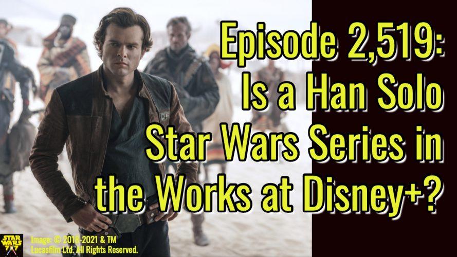 2519-star-wars-han-solo-series-disney-plus-yt