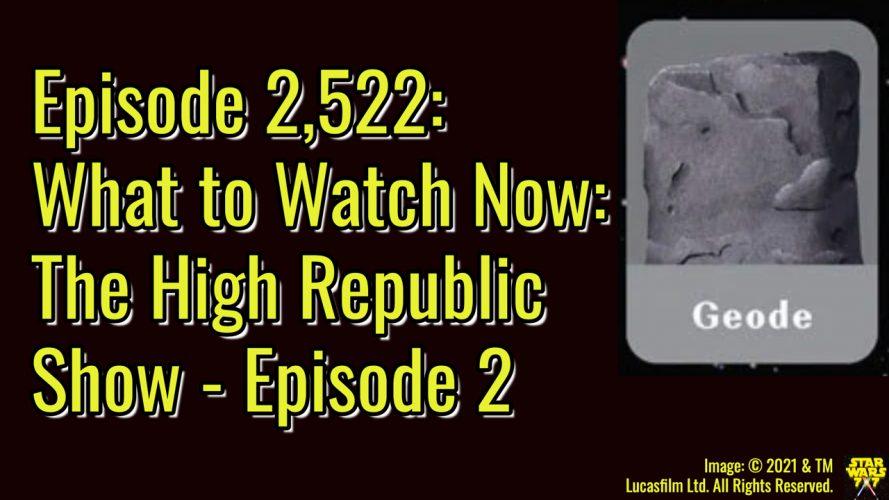 2522-star-wars-high-republic-show-episode-2-yt