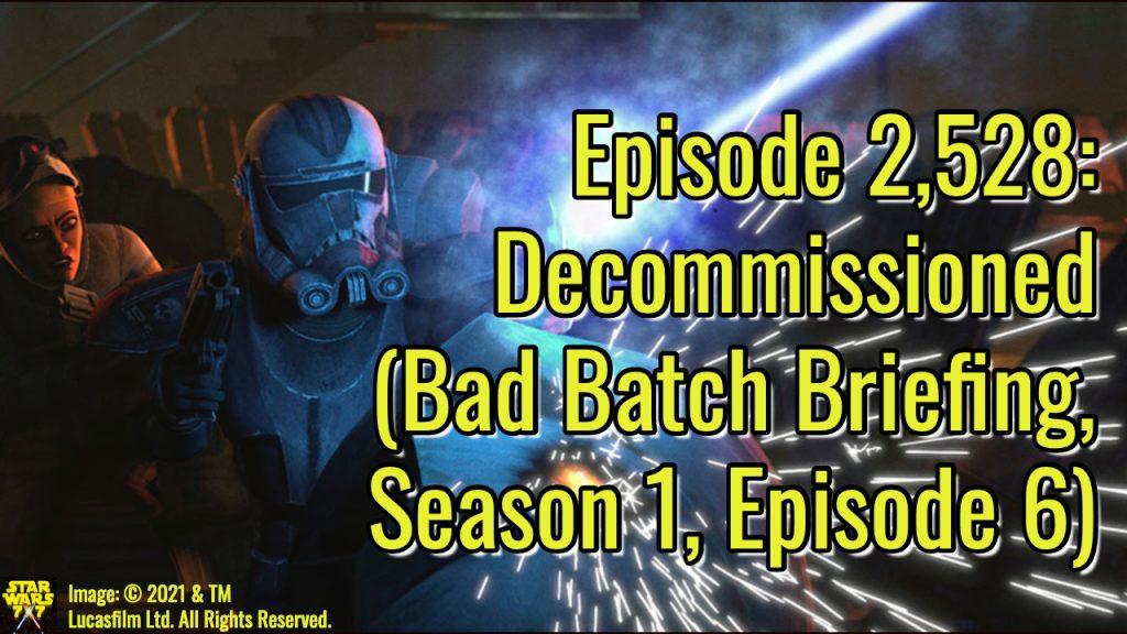 2528-star-wars-bad-batch-briefing-decommissioned-yt