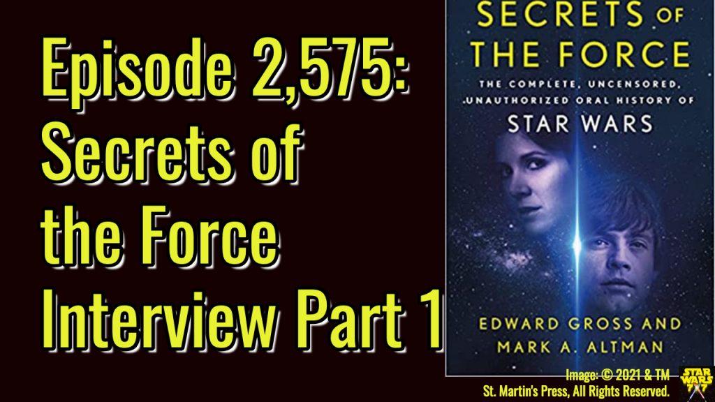 2575-star-wars-secrets-of-the-force-interview-edward-gross-yt