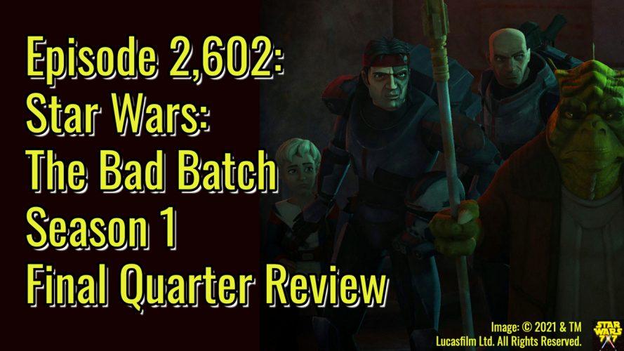 2602-star-wars-bad-batch-final-quarter-review-yt