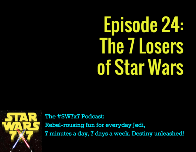 The 7 Losers of Star Wars