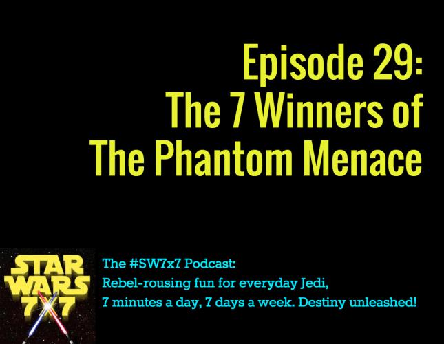 The 7 Winners of The Phantom Menace