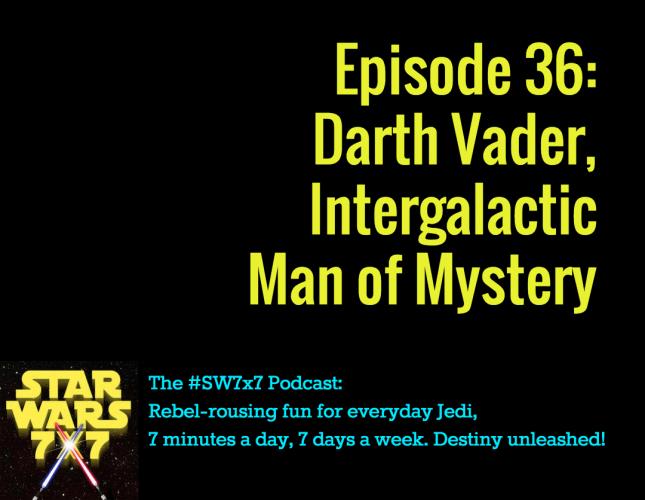 Star Wars 7x7, Episode 36